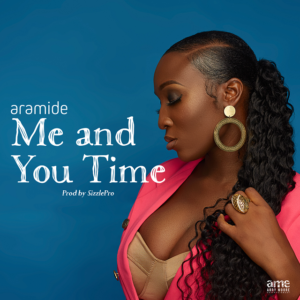 "Aramide - ""Me and You Time"""