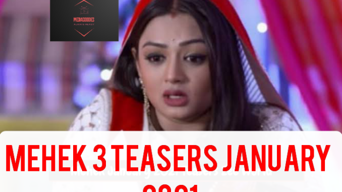 Mehek 3 Teasers January 2021