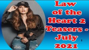 Law of the Heart 2 Teasers July 2021