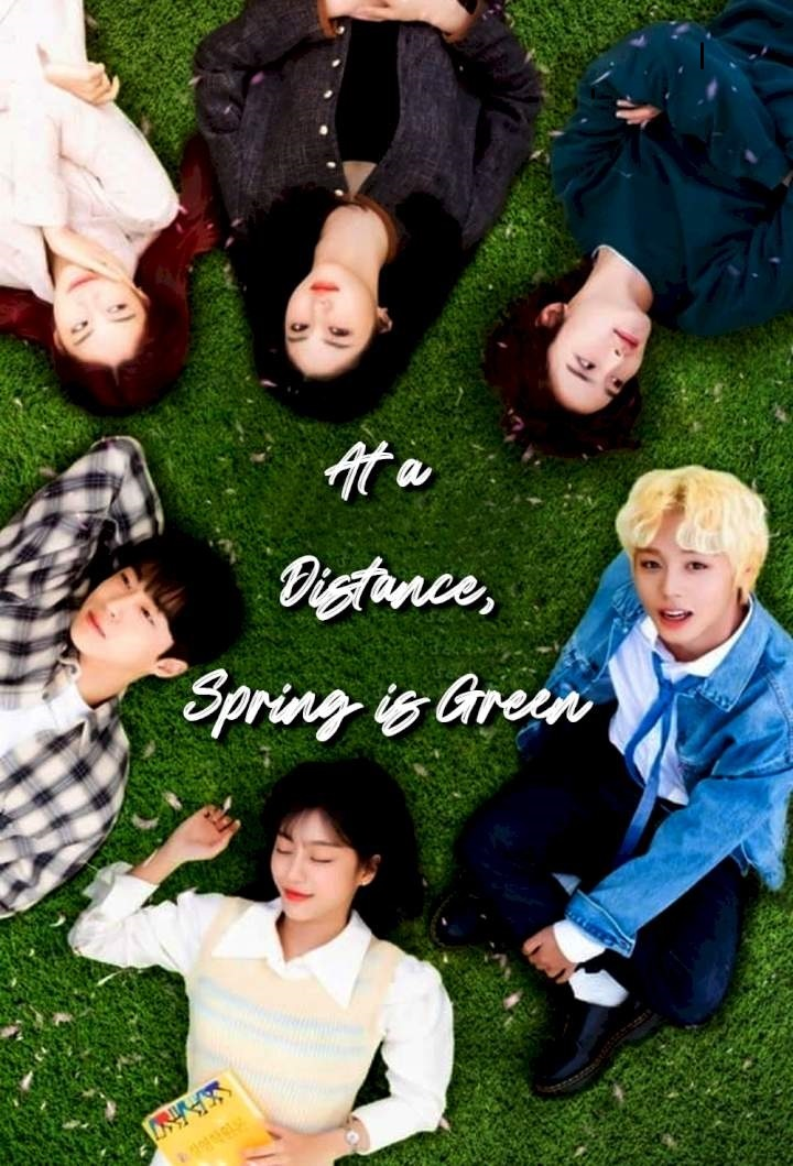 At a Distance, Spring is Green Season 1 Episode 8