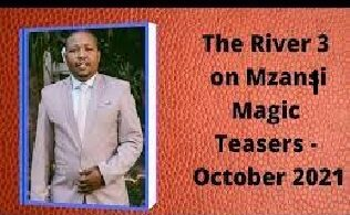 The River 3 on Mzansi Magic Teasers October 2021
